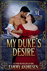 My Duke's Desire (Wicked Lords of London Book 4) Kindle Edition