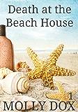 Death at the Beach House (Cozy Mystery Beach Reads Book 1)