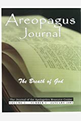 The Breath of God. The Areopagus Journal of the Apologetics Resource Center. Volume 2, Number1. Kindle Edition