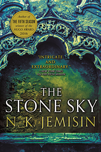 The Stone Sky: The Broken Earth; Book 3; THE STUNNING FINALE TO THE DOUBLE HUGO AWARD-WINNING TRILOGY (Broken Earth Trilogy)
