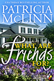 What Are Friends For? (Seasons in a Small Town Book 1)