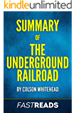 Summary of The Underground Railroad (Oprah's Book Club): by Colson Whitehead | Includes Key Takeaways & Analysis