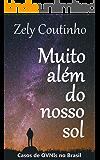 Muito além do nosso sol: Casos de OVNIs no Brasil