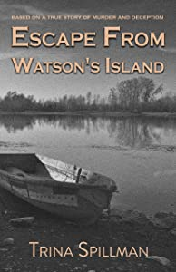Escape from Watson's Island: Inspired by a true story of...