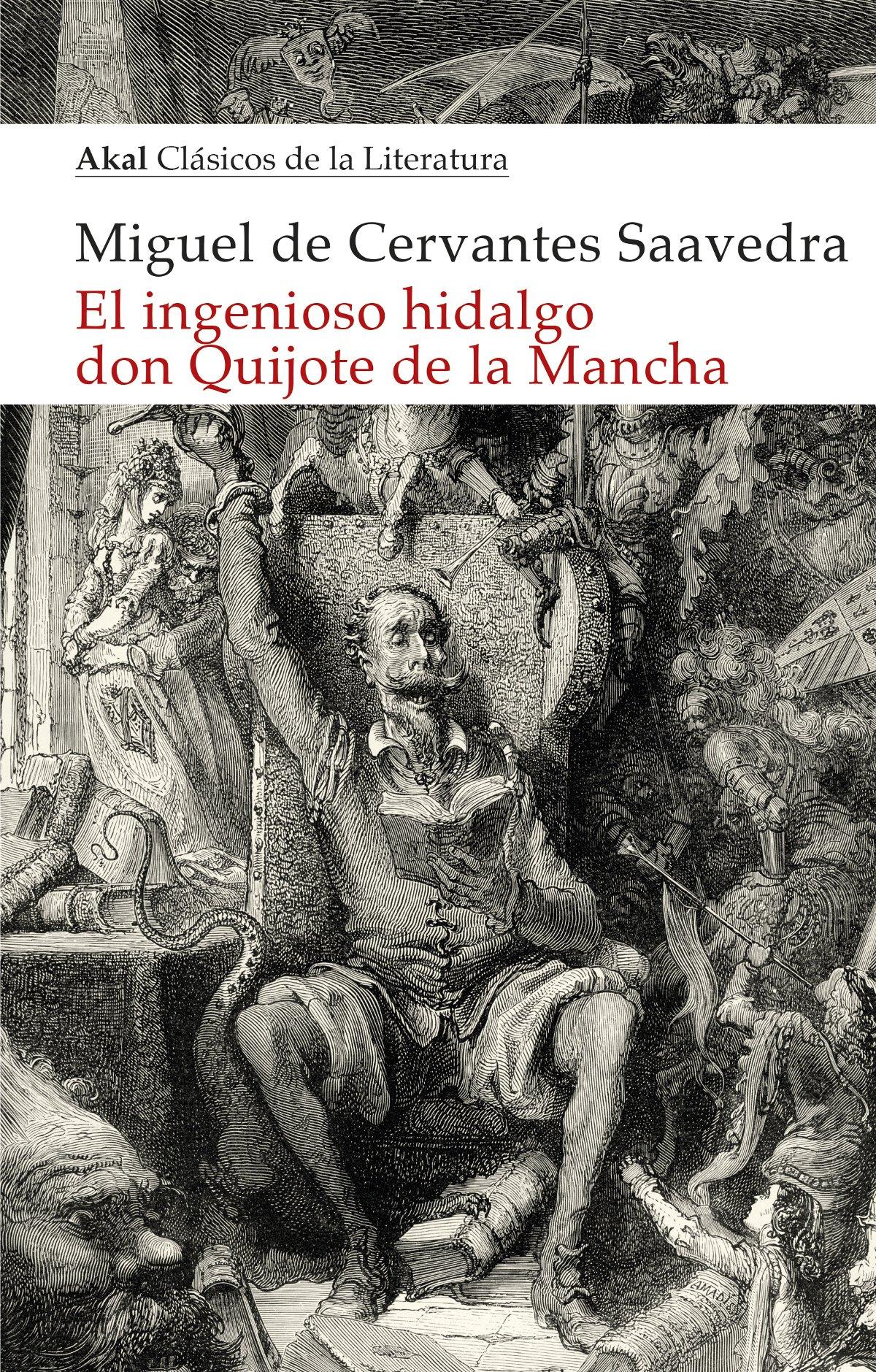 El ingenioso hidalgo Don Quijote de la Mancha: 6 Akal Clásicos de la Literatura: Amazon.es: Cervantes Saavedra, Miguel de: Libros