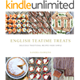 English Teatime Treats: Delicious Traditional Recipes Made Simple (English Edition)