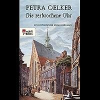 Die zerbrochene Uhr: Ein historischer Kriminalroman (Rosina-Zyklus 4) (German Edition)