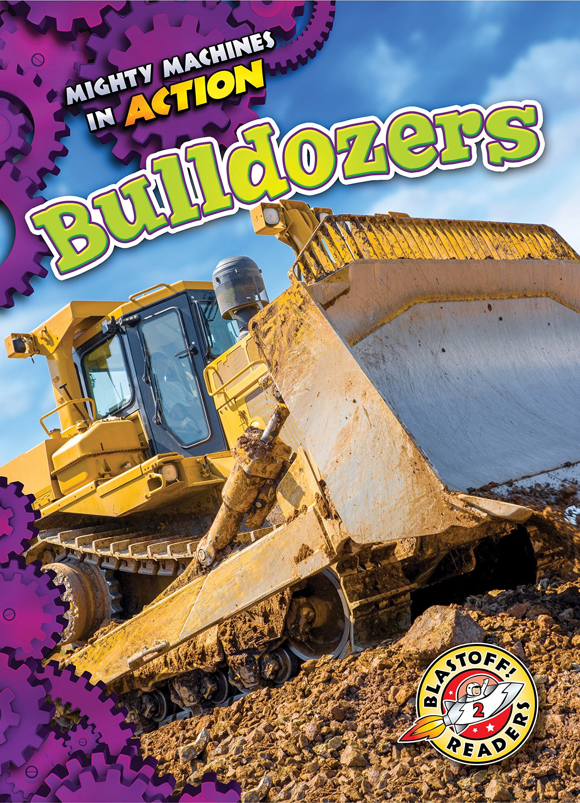 Download Bulldozers (Mighty Machines in Action: Blastoff Readers, Level 2) pdf