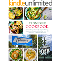 Tennessee Cookbook: From Nashville to Memphis Enjoy Authentic Southern Cooking with 50 Delicious Tennessee Recipes (2nd Edition)