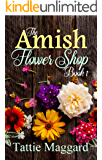 The Amish Flower Shop Book 1