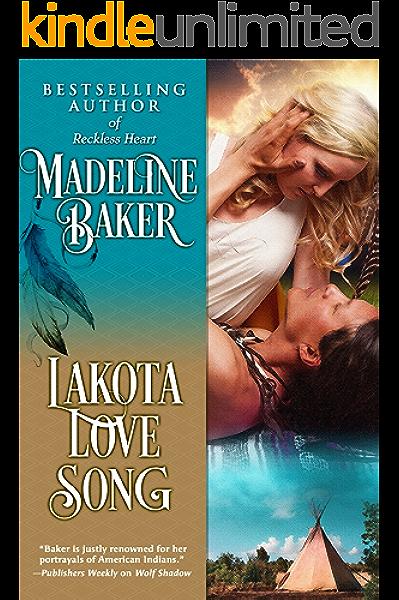 Lakota Love Song Kindle Edition By Baker Madeline Literature Fiction Kindle Ebooks Amazon Com