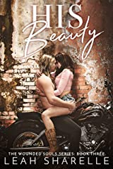 His Beauty: The Wounded Souls Kindle Edition