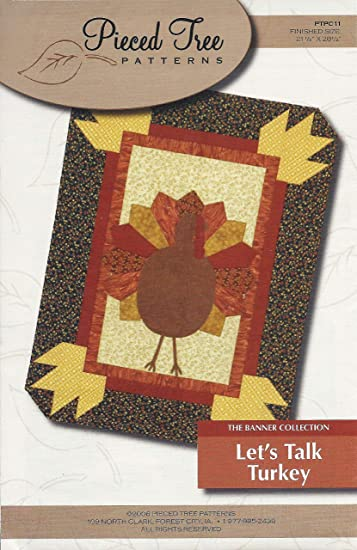 Amazon Com Let S Talk Turkey Quilting Pattern Ptpc11 The Banner Collection From Pieced Tree Patterns Finished Size 21 1 2 X 28 1 2 Arts Crafts Sewing