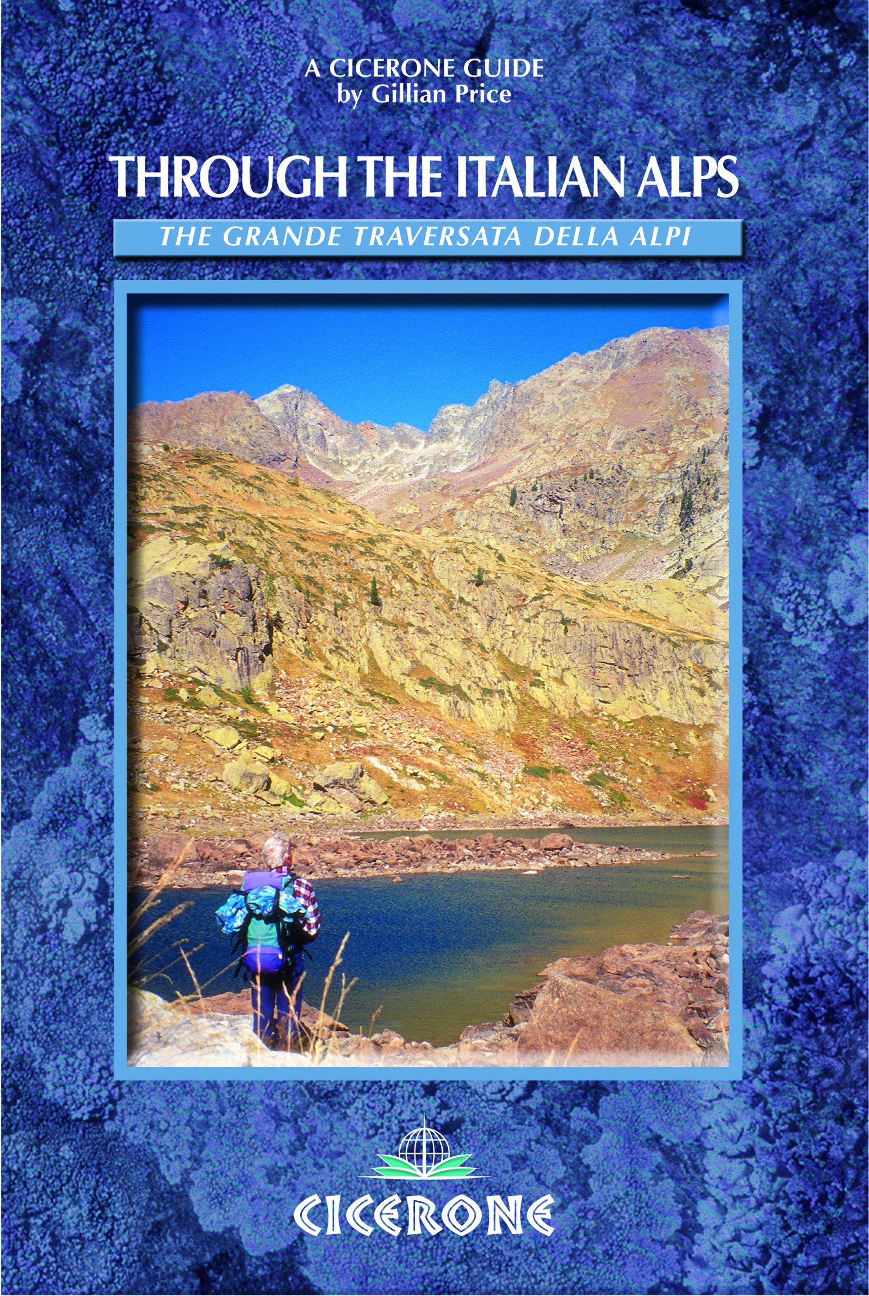 Through the Italian Alps: The GTA: Grande Traversata delle Alpi (Cicerone Guides) ebook
