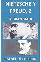 NIETZSCHE Y FREUD, 2: La gran salud (Spanish Edition) Kindle Edition