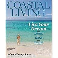 Coastal Living January/February 2018 Live Your Dream