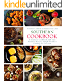 Southern Cookbook: A Southern Cookbook with Easy Southern Recipes: Simple Southern Cooking for Everyone; A Southern…