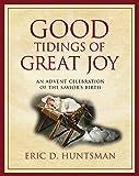 Good Tidings of Great Joy - An Advent Celebration of the Savior's Birth