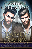 Darker Cravings: A Mythical Knights Vampire Romance (The Mythical Knights Book 4)
