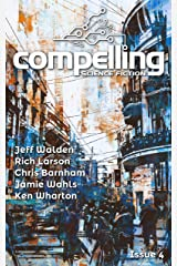 Compelling Science Fiction Issue 4 Kindle Edition