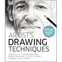 Artist's Drawing Techniques: Discover How to Draw Landscapes, People, Still Lifes and More, in Pencil, Charcoal, Pen and Pastel