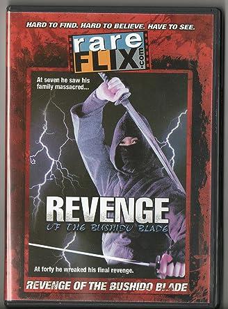 Revenge of the Bushido Blade aka The Last Reunion, aka Ninja ...