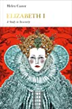 Elizabeth I (Penguin Monarchs): A Study in Insecurity