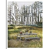 Pacific Natural: Simple Seasonal Entertaining