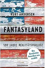 Fantasyland: 500 Jahre Realitätsverlust - Die Geschichte Amerikas neu erzählt (German Edition) Kindle Edition