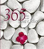 365 idee per una vita sana e felice. Ediz. illustrata