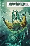 Aquaman Rebirth Tome 1