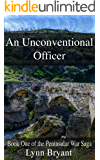 An Unconventional Officer: A story of love and war in Wellington's army (The Peninsular War Saga Book 1)