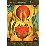 """The Circle of Fire: Inspiration and Guided Meditations for Living in Love and Happiness : (Formerly """"Prayers: A Communion Wit"""