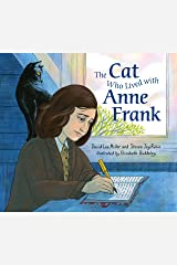 The Cat Who Lived With Anne Frank Kindle Edition