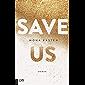 Save Us (Maxton Hall Reihe 3)