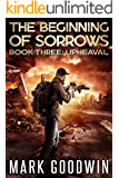 Upheaval: An Apocalyptic End-Times Thriller (The Beginning of Sorrows Book 3)