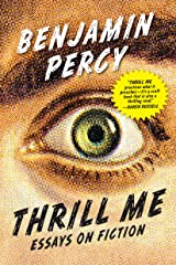 Thrill Me: Essays on Fiction Kindle Edition