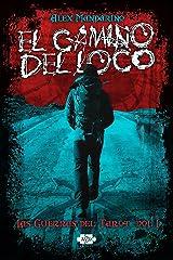 El Camino del Loco (Las guerras del Tarot nº 1) (Spanish Edition) Kindle Edition
