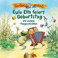 Eule Ella feiert Geburtstag und weitere Tiergeschichten: Vorlesemaus