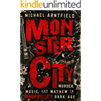 Monster City: Murder, Music, and Mayhem in Nashville's Dark Age