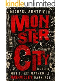 Monster City: Murder, Music, and Mayhem in Nashville's Dark Age