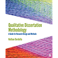 Qualitative Dissertation Methodology: A Guide for Research Design and Methods (English Edition)