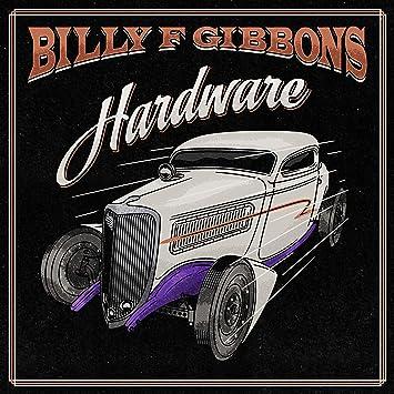 Billy F Gibbons - Hardware - Amazon.com Music
