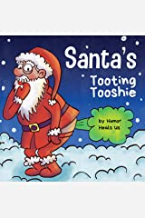 Santa's Tooting Tooshie: A Story About Santa's Toots (Farts) (Farting Adventures Book 7) Kindle Edition