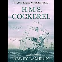 H.M.S. Cockerel (Alan Lewrie Naval Adventures Book 6)