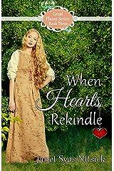 When Hearts Rekindle (Great Plains Book 3) Kindle Edition
