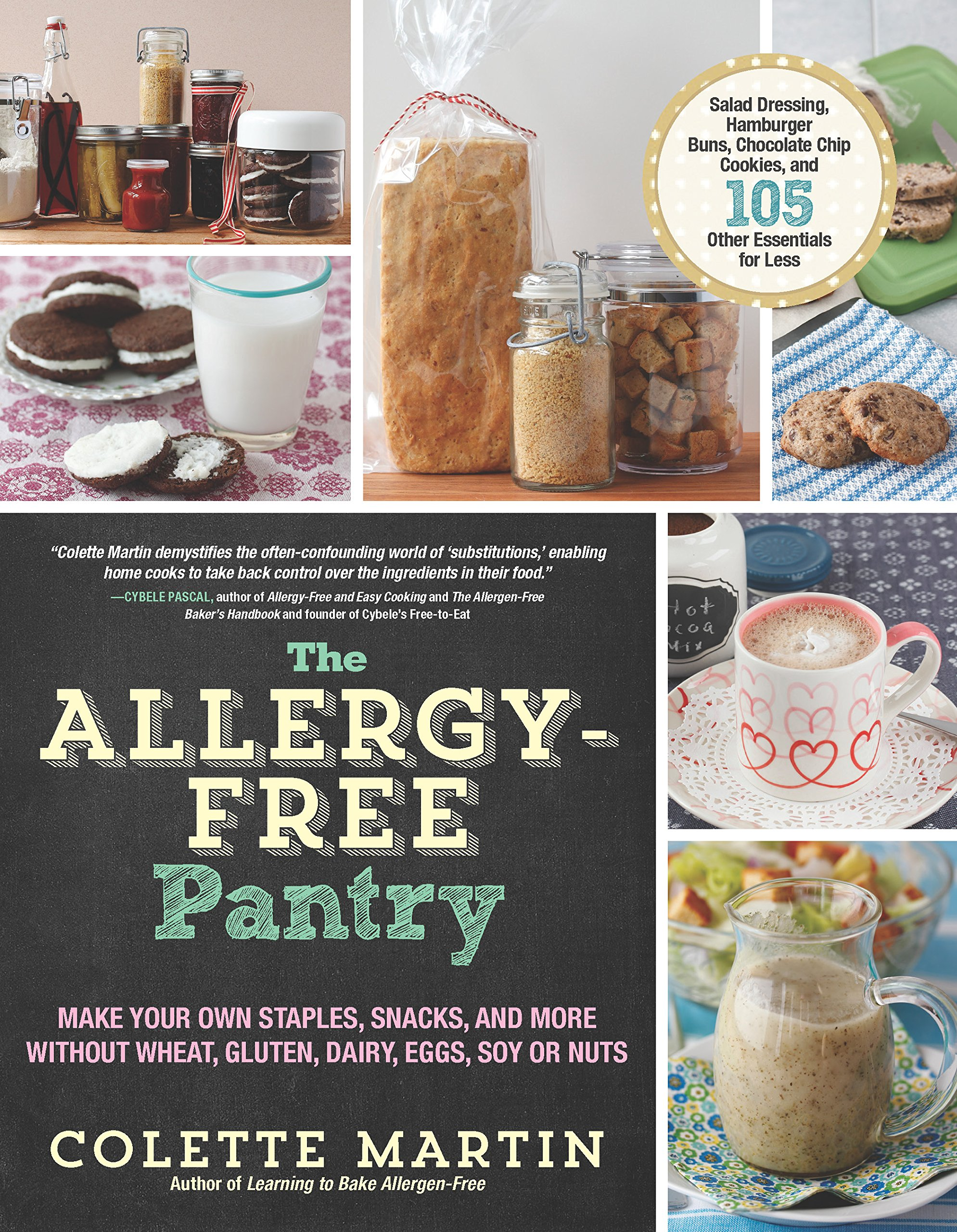 The Allergy-Free Pantry: Make Your Own Staples, Snacks, and More Without Wheat, Gluten, Dairy, Eggs, Soy or Nuts by The Experiment