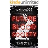 Futureblood Society: Episode 1