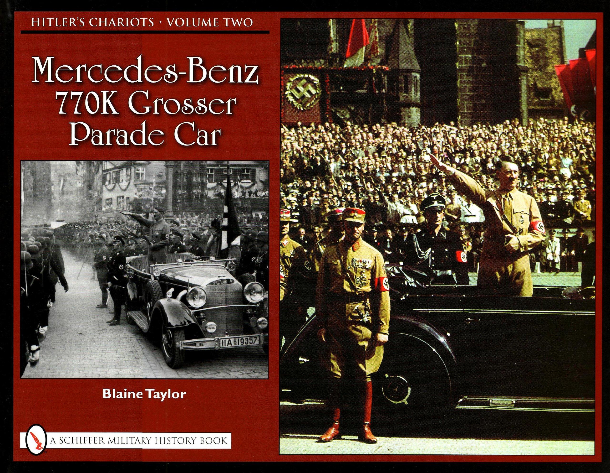 Hitlers Chariots  Volume Two:  Mercedes- Benz 770K Grosser Parade Car ebook