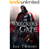 Wreckers Gate (Immortality and Chaos Book 1)